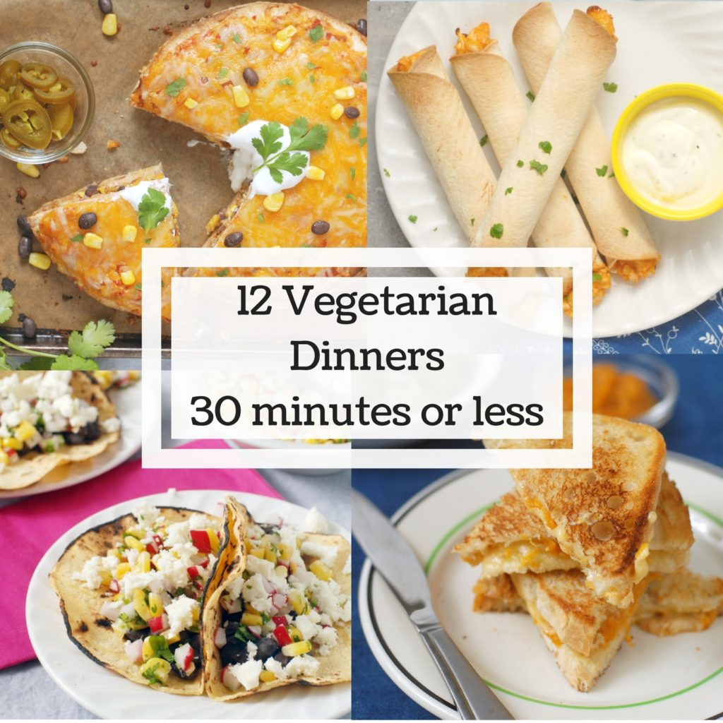 12 Vegetarian Dinners In 30 Minutes Or Less!