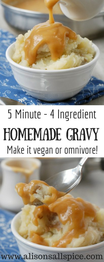 This five minute four ingredient homemade gravy can be adapted for many diets. It is made with broth and can be made vegan, vegetarian, or omnivore!